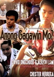 "Poster of our movie, ""Anong Gagawin Mo"""