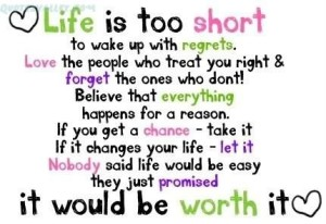 Life's Too Short.....(To Worry About What Matters Most)