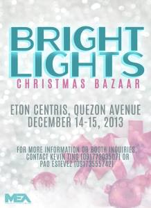 Come and visit the Bright Lights Bazaar at Eton Centris Quezon Ave. this weekend!